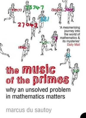 The Music of the Primes: Why an Unsolved Problem in Mathematics Matters,Marcus