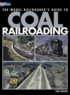 Kalmbch The Model Railroaders Guide To Coal Railroading