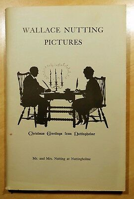 Wallace Nutting Pictures: History and Catalogue of Pictures 1980 Willis White