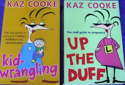 UP THE DUFF & KID WRANGLING  2 books from KAZ COOKE  vgc