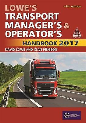 Lowe's Transport Manager's and Operator's Handbook 2017, Lowe, Da