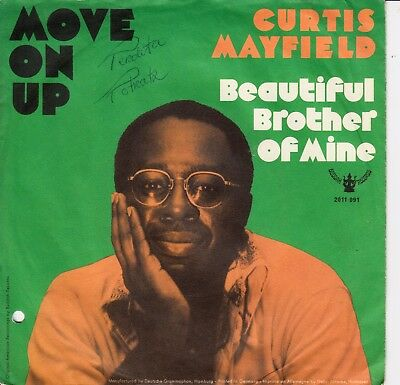 """7""""-  Curtis Mayfield  = Move On Up  / Beautiful Brother Of Mine"""