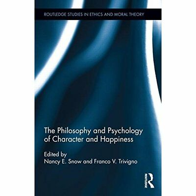 The Philosophy and Psychology of Character and Happiness Snow, Nancy E. (Editor)