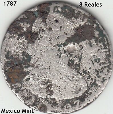 1 Only 1787  Silver Mexico 8 Reales From A Sunken Wreck