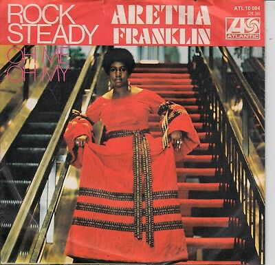"""7""""-  Aretha Franklin  =  Rock Steady  /  Oh Me Oh My .......................1971"""