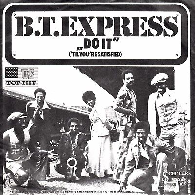 """7""""-   B.t. Express  =  Do It ('til You're Satisfied) - Part 1 + 2"""