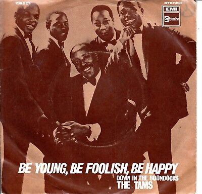 """7""""-   Tams = Be Young,be Foolish,be Happy / Down In The Boondocks"""