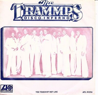 """7""""-   Trammps = Disco Inferno / You Touch My Hot Line ...................1976"""