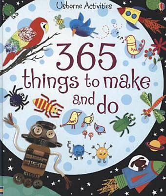 365 Things to Make and Do Fiona Watt