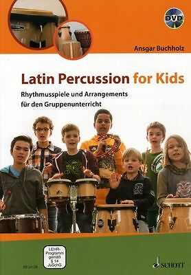 Buchholz: LATIN PERCUSSION FOR KIDS (ED 22128) Lehrerband + DVD NEU! Schott