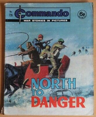 """COMMANDO # 726 """"North to danger"""" published 1973. War Stories Picture Library."""