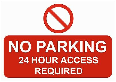 No Parking 24 Hour Access Required Sticker Or Foamex Sign A5/A4/A3 -Weatherproof