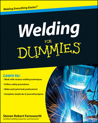 Welding for Dummies, Farnsworth, Steven Robert