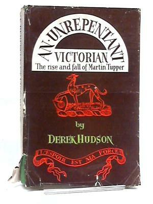 An Unrepentant Victorian: The Rise and Fall of (Derek Hudson - 1949) (ID:38598)