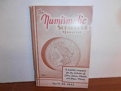The Numismatic Scrapbook Magazine April 20, 1955 Monthly Coin Collecting
