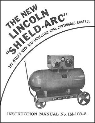 Lincoln Shield-Arc Welder Instruction Manual IM-103-A