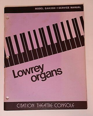 Original Lowrey Service Manual - Model GAK25H-1 Citation Theatre Organ