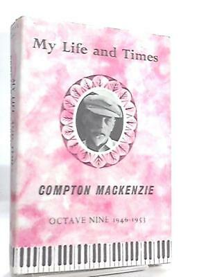 My Life And Times Octave Nine 1946-1953 Compton Mackenzie 1970 Book 95272