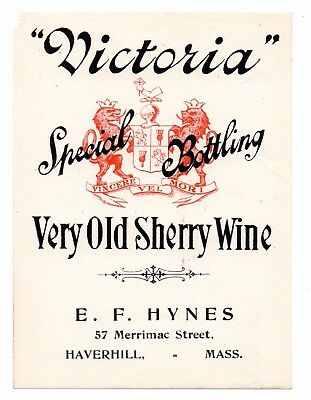 1900 E. F. Hynes, Haverhill, Massachusetts Victoria Sherry Wine Label