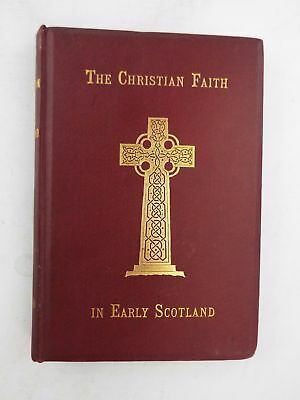 CHRISTIAN FAITH IN EARLY SCOTLAND Hardback Book By Rev LEAL 1898 ExLibrary - S60