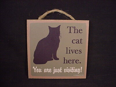 THE CAT LIVES HERE YOU ARE JUST VISITING Wood SIGN Easel Stand NOVELTY PLAQUE