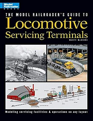 Kalmbach Book The Model Railroader's Guide To Locomotive Servicing Terminals