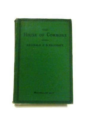 The House of Commons: illustrations of its Hi (R.F.D Palgrave - 1877) (ID:98228)