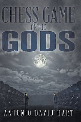 Chess Game of the Gods by Antonio David Hart (2014, Hardcover)