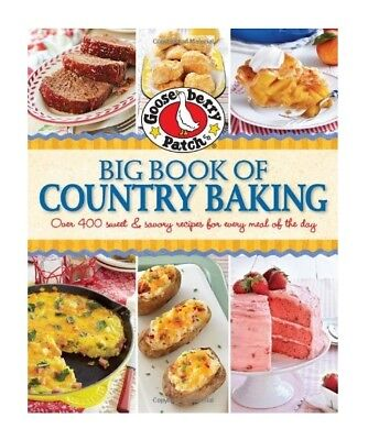 Gooseberry Patch Big Book of Country Baking: Over 400 Sweet & Savory Recipes