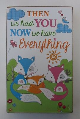Then we had you now we have everything Fox BOX SIGN adoption new baby wall art