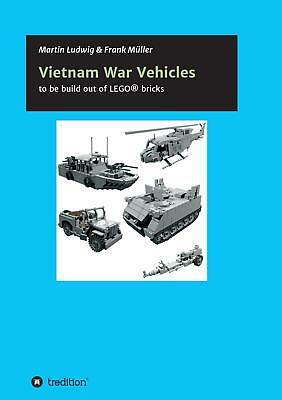 Vietnam War Vehicles: to be build out of LEGO® bricks martin Müller ludwig