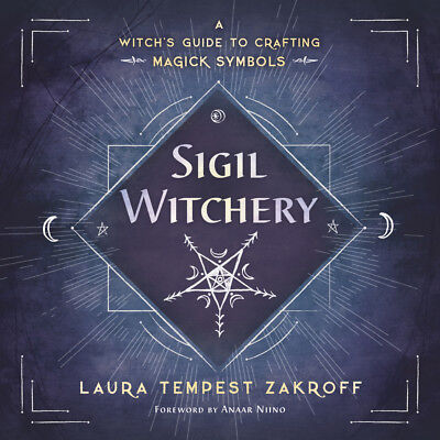 SIGIL WITCHERY Magick Symbol Crafting Guide Witch Wicca Pagan Occult Book