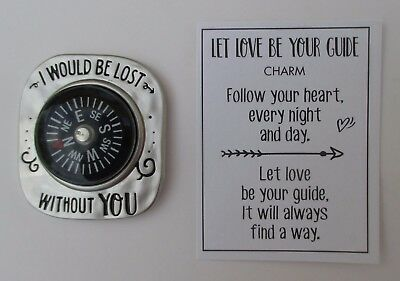 F I would be lost without you LET LOVE BE YOUR GUIDE Pocket token compass charm
