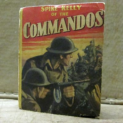 SPIKE KELLY OF THE COMMANDOS, c. 1943, BETTER LITTLE BOOK, Whitman Publishing