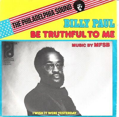 """7""""-   Billy Paul = Be Truthful To Me / I Wish It Were Yesterday"""