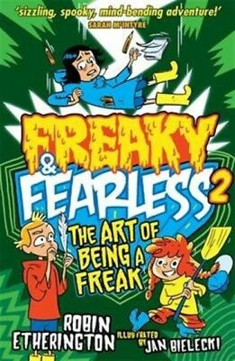 Freaky and Fearless: The Art of Being a Freak (Paperback), Etherington, Robin, .
