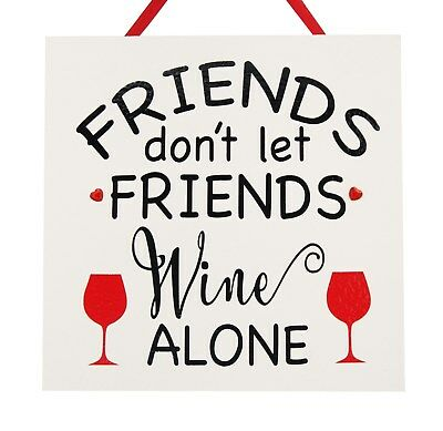 Friends don't let friends wine alone - Handmade Wooden Plaque