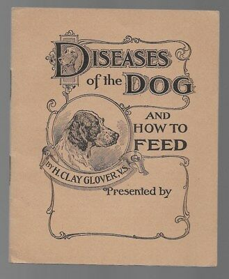 Diseases Of The Dog And How To Feed H. Clay Glover Medicines Booklet 1924
