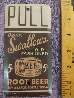 40s/50s SWALLOWS KEG ROOT BEER TIN LITHO DOOR PUSH/PULL PLATE SCIOTO SIGN-6x3!!