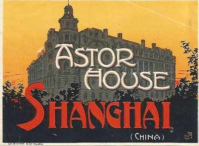 HOTEL ASTOR HOUSE luggage CHINA DECO label (SHANGAI)