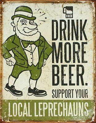 Drink More Beer Support Your Local Leprechauns Tin Sign 13 x 16in
