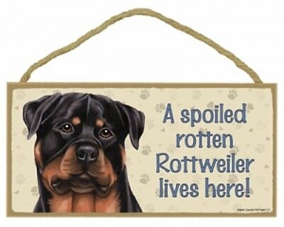 Rottweiler-- A Spoiled Rotten Rottweiler-- Lives Here Wood SIGN/PLAQUE 5 X 10