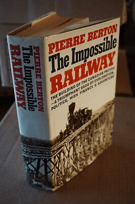 The Impossible Railway by Pierre Berton Building Of The Canadian Pacific