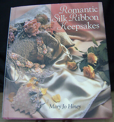 Romantic Silk Ribbon Keepsakes by MARY JO HINEY Hard Cover NOS