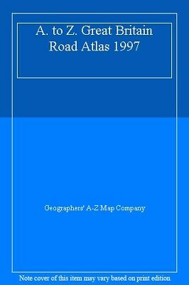 A. to Z. Great Britain Road Atlas 1997,Geographers' A-Z Map Company