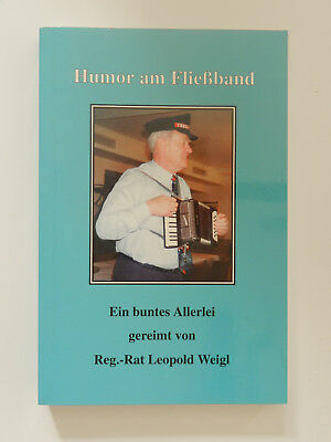 Leopold Weigl Humor am Fließband