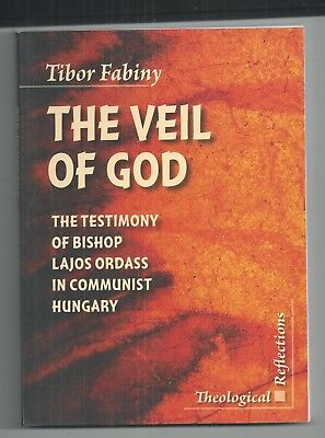 Tibor Fabiny - The Veil Of God - Bishop Lajos In Communist Hungary
