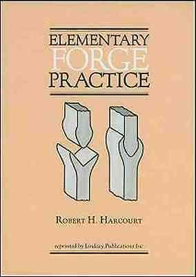 Elementary FORGE Practice -- BLACKSMITHING - reprint of 1917 classic