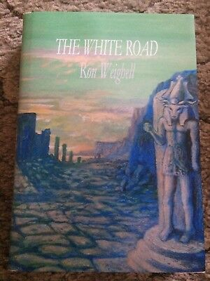 THE WHITE ROAD Ron Weighell 1st revised ed 400 copy SIGNED/NUMBERED/LTD Sarob HC