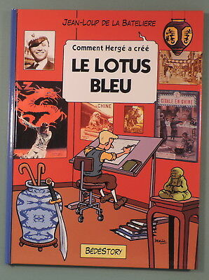 Comment Herge a Cree 4 Tintin Le Lotus Bleu Bedestory EO neuf
